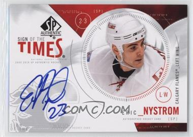 2009-10 SP Authentic - Sign of the Times #ST-EN - Eric Nystrom