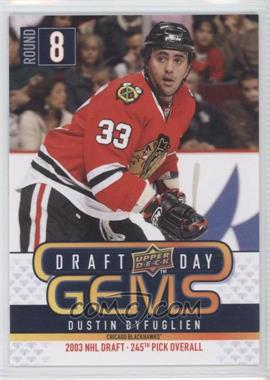 2009-10 Upper Deck - Draft Day Gems #GEM29 - Dustin Byfuglien