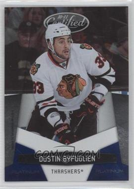 2010-11 Certified - [Base] - Platinum Blue #8 - Dustin Byfuglien /250