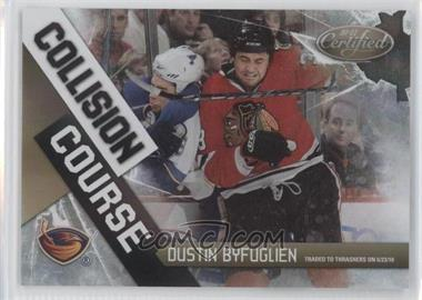 2010-11 Certified - Collision Course - Mirror Gold #3 - Dustin Byfuglien /25