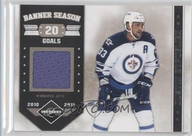 2011-12 Limited - Banner Season - Materials [Memorabilia] #17 - Dustin Byfuglien /99