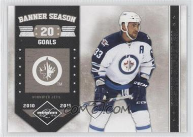 2011-12 Limited - Banner Season #17 - Dustin Byfuglien /299