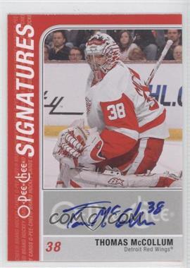 2011-12 O-Pee-Chee - Signatures - [Autographed] #OS-TM - Thomas McCollum