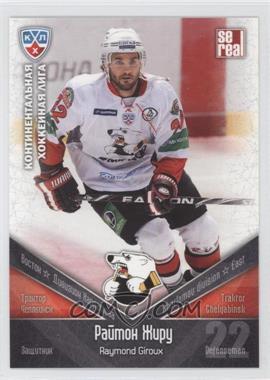 2011-12 SE Real KHL - Traktor Chelyabinsk #TRK 004 - Raymond Giroux