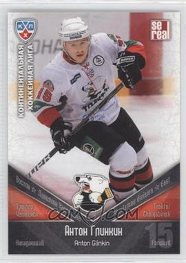 2011-12 SE Real KHL - Traktor Chelyabinsk #TRK 015 - Anton Glinkin