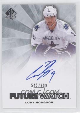 2011-12 SP Authentic - [Base] #224 - Autographed Future Watch - Cody Hodgson /999