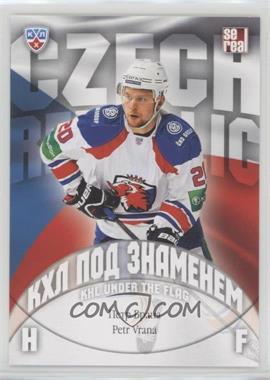 2013-14 Sereal KHL 6th Season - KHL Under the Flag #WCH-015 - Petr Vrana