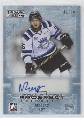 2014-15 In the Game Heroes and Prospects - Prospect Autographs - Blue #67 - Nicolas Roy /50