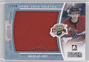 2014-15 In the Game Heroes and Prospects - Subway Super Series Jersey - Blue #SSJ-22 - Nicolas Roy /60