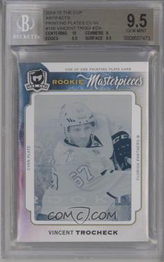 2014-15 Upper Deck Artifacts - [Base] - 14-15 The Cup Rookie Masterpieces Printing Plate Cyan #A-150 - Vincent Trocheck /1 [BGS9.5GEMMINT]
