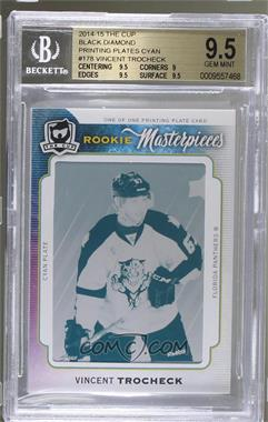 2014-15 Upper Deck Black Diamond - [Base] - 14-15 The Cup Rookie Masterpieces Printing Plate Cyan #BD-178 - Vincent Trocheck /1 [BGS 9.5 GEM MINT]