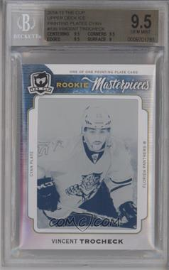 2014-15 Upper Deck Ice - [Base] - 14-15 The Cup Rookie Masterpieces Printing Plate Cyan #ICE-135 - Vincent Trocheck /1 [BGS 9.5 GEM MINT]