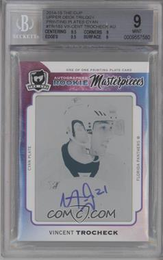 2014-15 Upper Deck Trilogy - [Base] - 14-15 The Cup Rookie Masterpieces Printing Plate Cyan Autographed [Autographed] #TRI-183 - Vincent Trocheck /1 [BGS9MINT]
