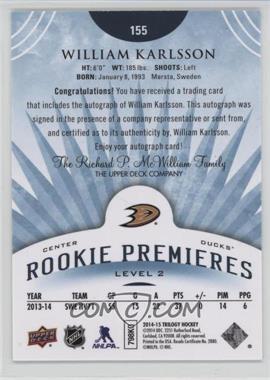 2014-15 Upper Deck Trilogy - [Base] - Radiant Blue #155 - Level 2 Rookie Premieres Autographs - William Karlsson /225