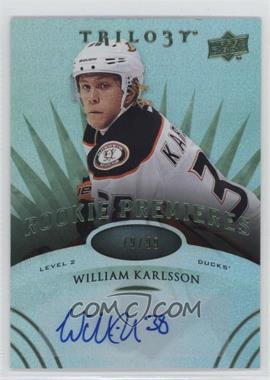 2014-15 Upper Deck Trilogy - [Base] - Radiant Green #155 - Level 2 Rookie Premieres Autographs - William Karlsson /99