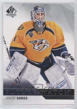2015-16 SP Authentic - [Base] #200 - Future Watch - Juuse Saros /999