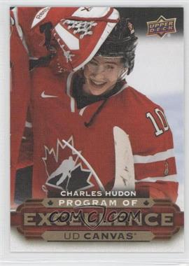 2015-16 Upper Deck - UD Canvas #C256 - Program of Excellence - Charles Hudon