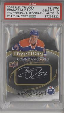 2015-16 Upper Deck Trilogy - Tryptichs #T-STAR3 - Autograph - Connor McDavid /60 [PSA 10 GEM MT]