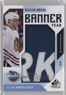 2016-17 Upper Deck SP Game Used - Banner Year Winter Classic #BWC-MH - 2015 - Marian Hossa