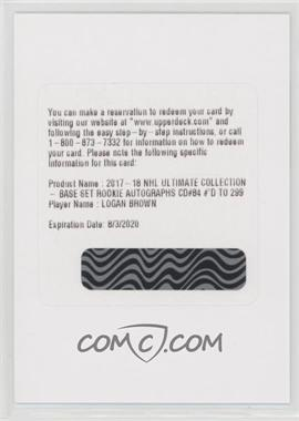 2017-18 Ultimate Collection - [Base] #84 - Ultimate Rookies - Logan Brown /299 [UnscratchedBeingRedeemed]