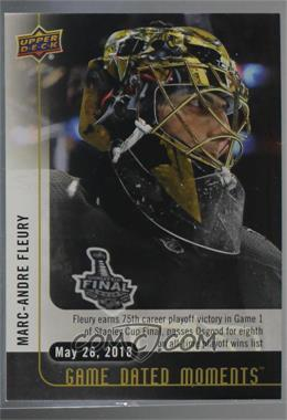 2017-18 Upper Deck Game Dated Moments - 3rd Period #92 - (May 28, 2018) - Fleury Tallies his 75th Postseason Win as he Pushes Past Osgood for 8th All-Time