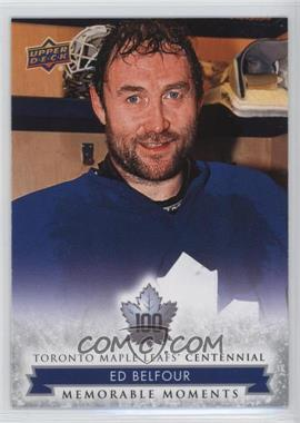 2017 Upper Deck Toronto Maple Leafs Centennial - [Base] #196 - Memorable Moments - Ed Belfour