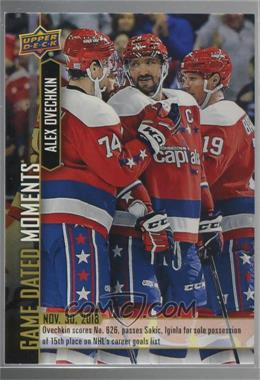 2018-19 Upper Deck Game Dated Moments - [Base] #28 - (Nov. 30, 2018) – Ovechkin Notches Goal No. 626 and Takes Over the 15th Spot on the All-Time List