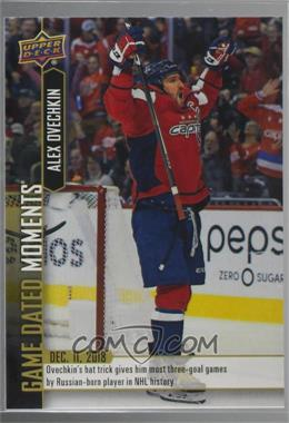 2018-19 Upper Deck Game Dated Moments - [Base] #33 - (Dec. 11, 2018) – Ovechkin Passes Bure for Most Hat Tricks by a Russian Born Player