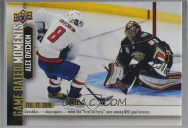 2018-19 Upper Deck Game Dated Moments - [Base] #60 - (Feb. 17, 2019) – Ovechkin is First to 40 Goals in 2018-19 and Joins Exclusive Club of Players with 10+ 40 Goal Season