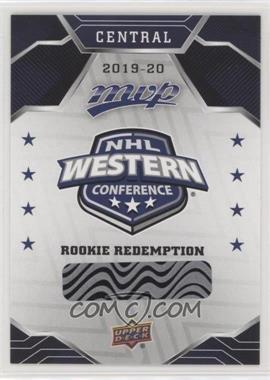 2019-20 Upper Deck MVP - Rookie Redemptions #RD-2 - Central Redemption Card [UnscratchedBeingRedeemed]