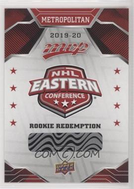 2019-20 Upper Deck MVP - Rookie Redemptions #RD-3 - Metropolitan Redemption Card [UnscratchedBeingRedeemed]