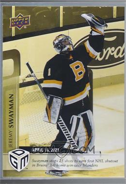 2020-21 Upper Deck Game Dated Moments - [Base] - Gold #41 - April - (Apr. 16, 2021) - Bruins Rookie Jeremy Swayman Picks Up First NHL Shutout in Win Over Islanders /100