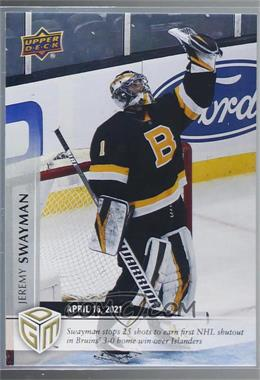 2020-21 Upper Deck Game Dated Moments - [Base] #41 - April - (Apr. 16, 2021) - Bruins Rookie Jeremy Swayman Picks Up First NHL Shutout in Win Over Islanders /499