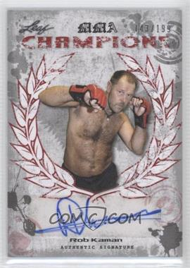 2010 Leaf MMA - Champions Autographs - Red #CH-RK1 - Rob Kaman /199