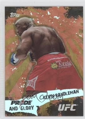 2010 Topps UFC Series 4 - Pride and Glory #PG-4 - Kevin Randleman