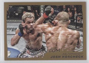2011 Topps UFC Moment of Truth - [Base] - Gold #102 - Josh Koscheck