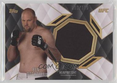 2016 Topps UFC Top of the Class - Relics #TCR-BR - Ben Rothwell /199