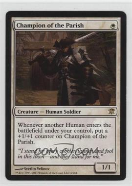 2011 Magic: The Gathering - Innistrad - Booster Pack [Base] #6 - Champion of the Parish