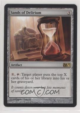 2012 Magic: The Gathering - Core Set: 2013 - Booster Pack [Base] #216 - Sands of Delirium