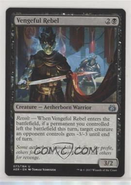 2017 Magic: The Gathering - Aether Revolt - Base Set #073 - Vengeful Rebel
