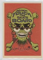Don't Touch This Skate Board/Tom Inouye