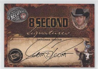 2009 Press Pass 8 Seconds - Signatures - Black Ink #JEDA - Jerome Davis