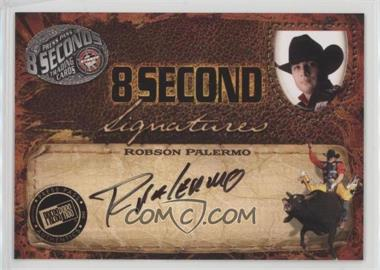 2009 Press Pass 8 Seconds - Signatures - Black Ink #ROPA - Robson Palermo