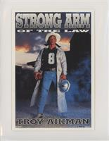 Troy Aikman (Strong Arm of the Law)