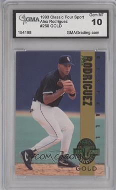 1993 Classic Four Sport Collection - [Base] - Gold #260 - Alex Rodriguez [ENCASED]