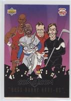 Michael Jordan, Reggie Jackson, Joe Montana, Wayne Gretzky, Bugs Bunny