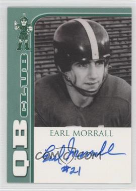 2003 TK Legacy Michigan State Spartans - QB Club Autographs #QB3 - Earl Morrall /300