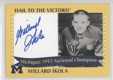 2004 TK Legacy Michigan Wolverines - Hail to the Victors! Autographs #1952B - Willard Ikola
