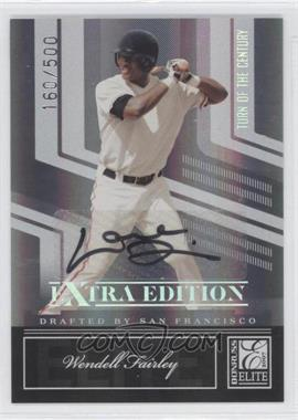 2007 Donruss Elite Extra Edition - [Base] - Turn of the Century Signatures [Autographed] #52 - Wendell Fairley /500