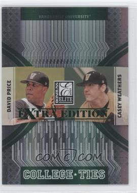 2007 Donruss Elite Extra Edition - College Ties - Green #CT-4 - Casey Weathers, David Price /1500